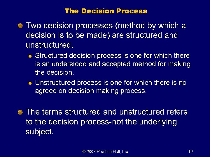 The Decision Process Two decision processes (method by which a decision is to be