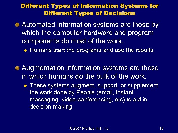 Different Types of Information Systems for Different Types of Decisions Automated information systems are