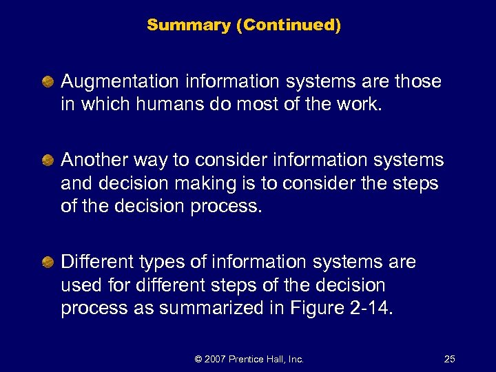 Summary (Continued) Augmentation information systems are those in which humans do most of the