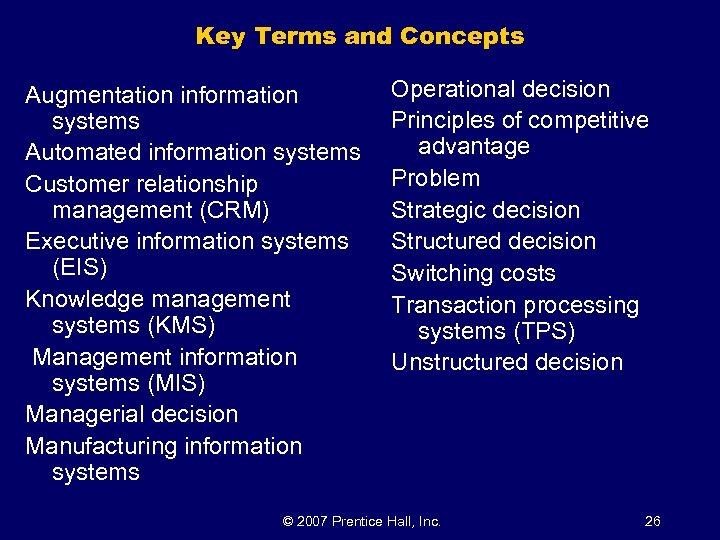 Key Terms and Concepts Augmentation information systems Automated information systems Customer relationship management (CRM)
