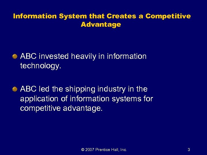 Information System that Creates a Competitive Advantage ABC invested heavily in information technology. ABC