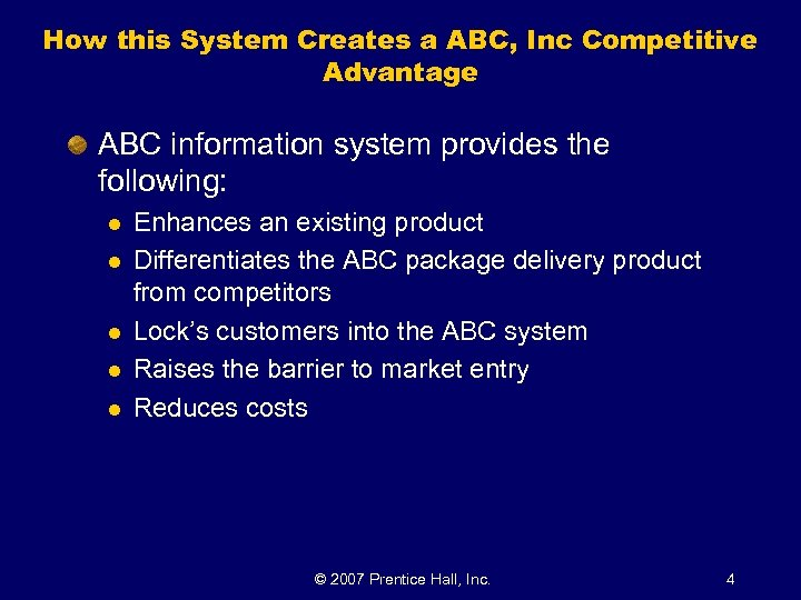 How this System Creates a ABC, Inc Competitive Advantage ABC information system provides the