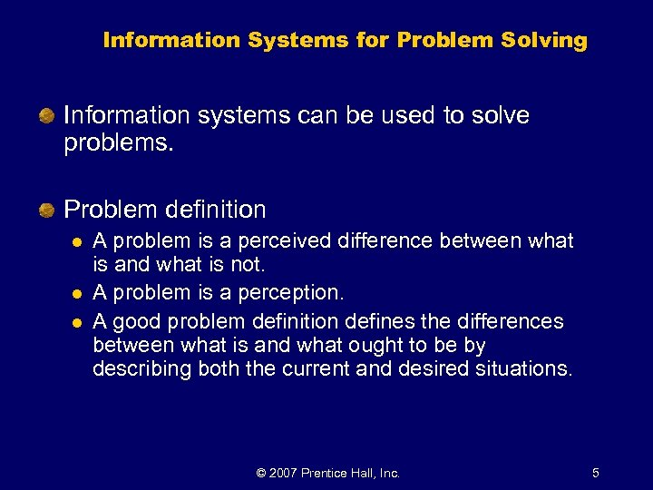 Information Systems for Problem Solving Information systems can be used to solve problems. Problem