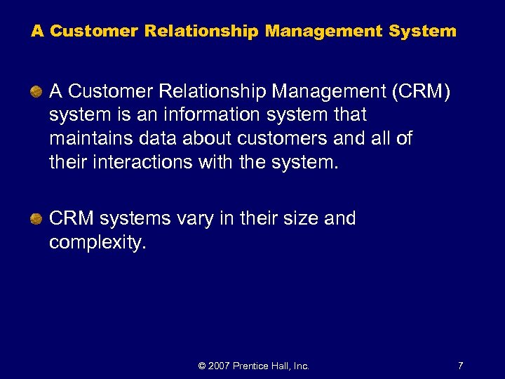 A Customer Relationship Management System A Customer Relationship Management (CRM) system is an information