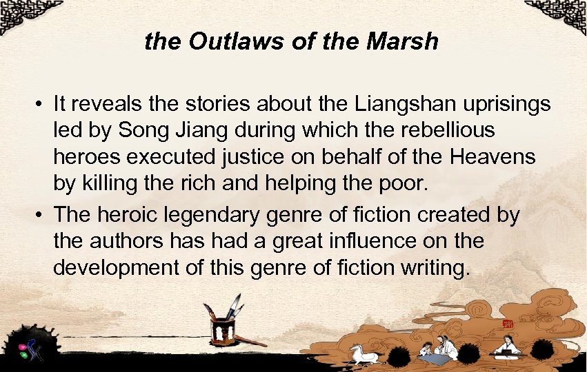 the Outlaws of the Marsh • It reveals the stories about the Liangshan uprisings