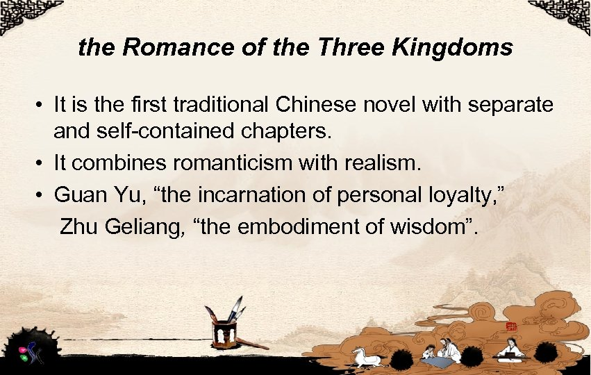 the Romance of the Three Kingdoms • It is the first traditional Chinese novel