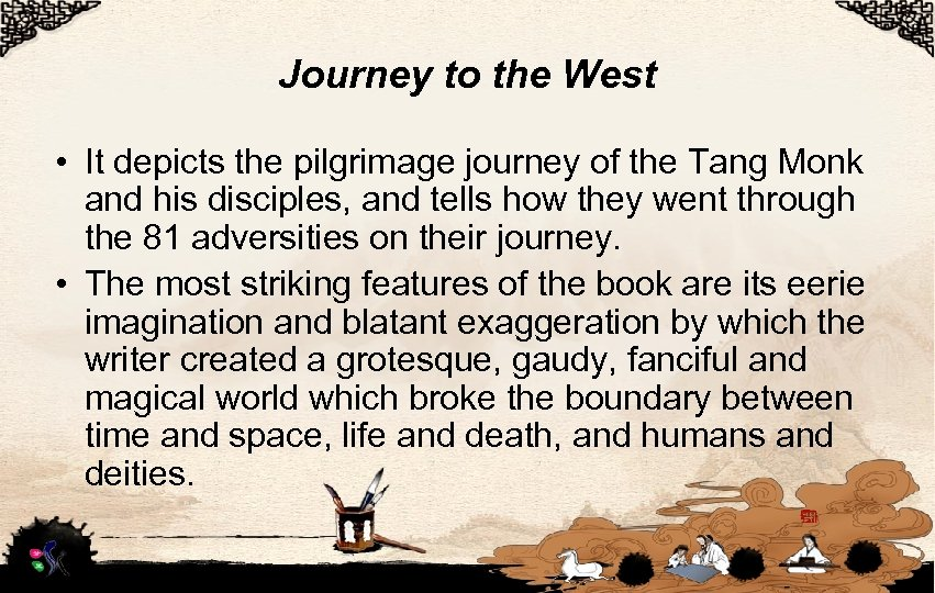 Journey to the West • It depicts the pilgrimage journey of the Tang Monk