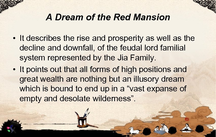 A Dream of the Red Mansion • It describes the rise and prosperity as