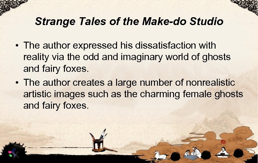 Strange Tales of the Make-do Studio • The author expressed his dissatisfaction with reality