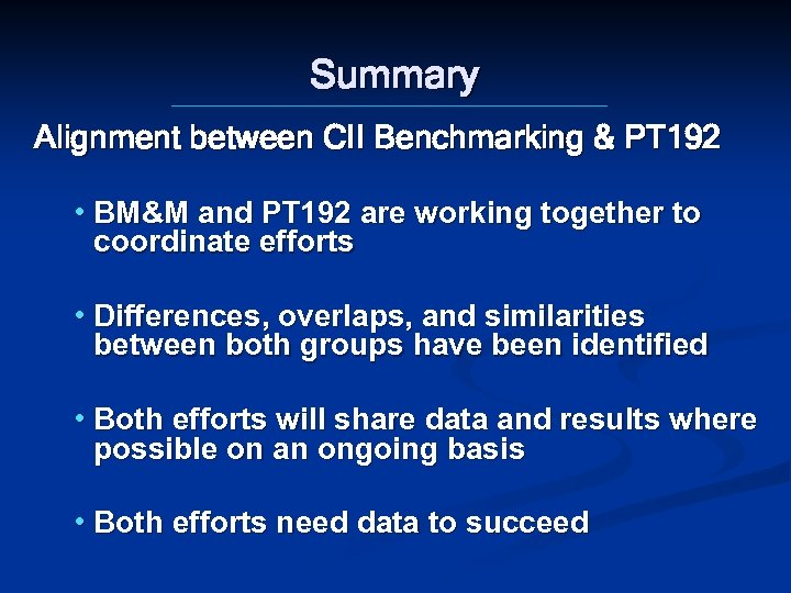 Summary Alignment between CII Benchmarking & PT 192 • BM&M and PT 192 are