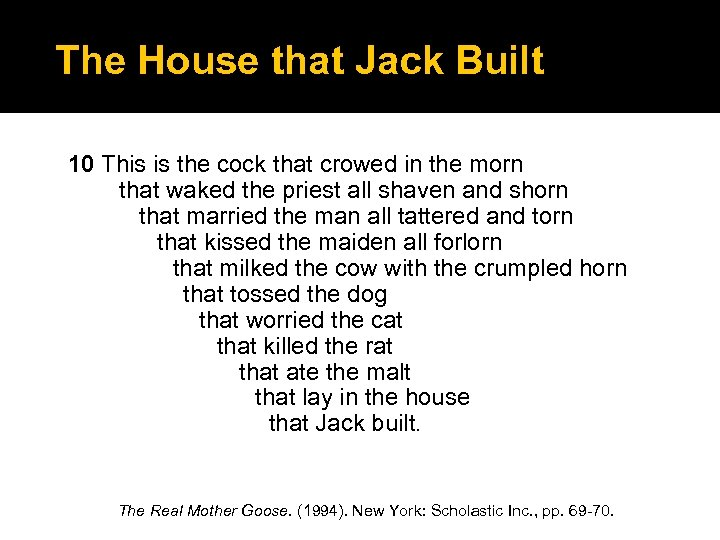 The House that Jack Built 10 This is the cock that crowed in the