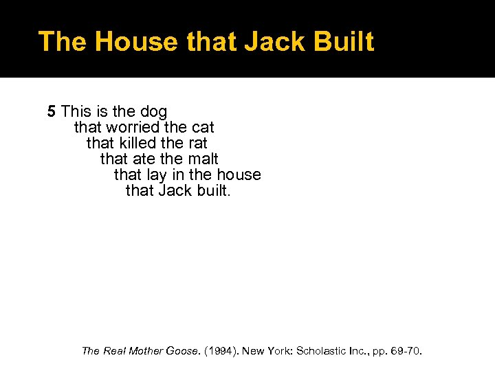 The House that Jack Built 5 This is the dog that worried the cat