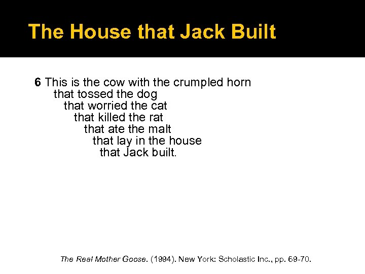The House that Jack Built 6 This is the cow with the crumpled horn