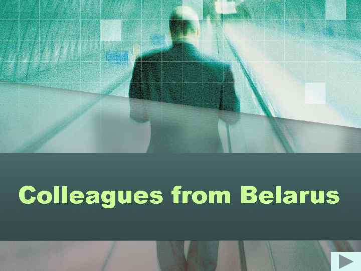 Colleagues from Belarus