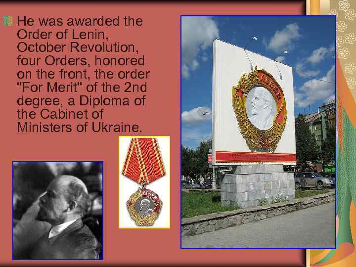 He was awarded the Order of Lenin, October Revolution, four Orders, honored on the