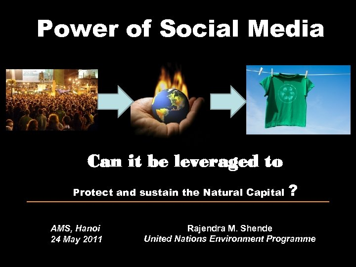 Power of Social Media Can it be leveraged to Protect and sustain the Natural