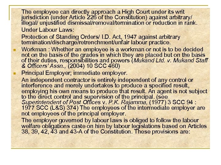 n n The employee can directly approach a High Court under its writ jurisdiction