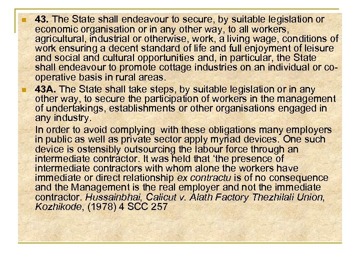 n n 43. The State shall endeavour to secure, by suitable legislation or economic