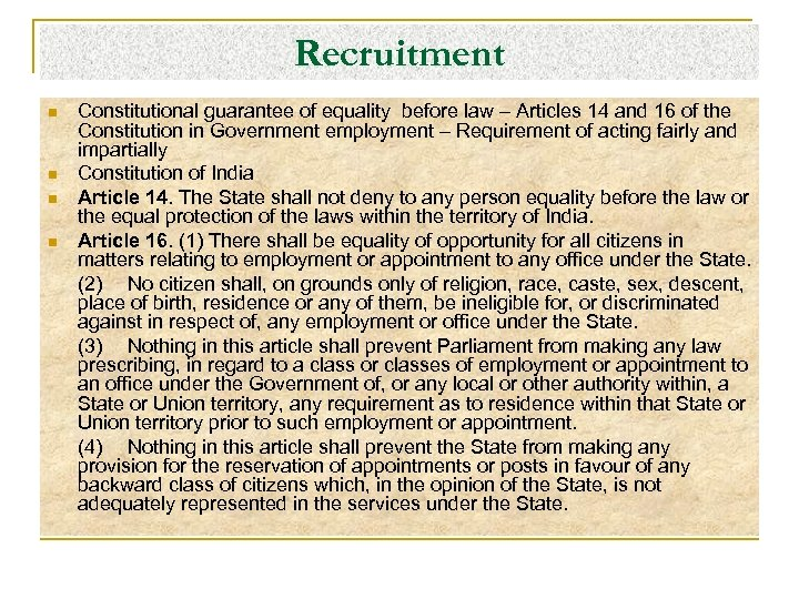 Recruitment n n Constitutional guarantee of equality before law – Articles 14 and 16