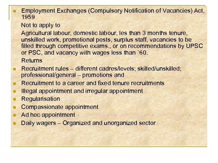 n n n n Employment Exchanges (Compulsory Notification of Vacancies) Act, 1959 Not to