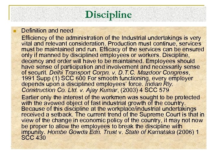 Discipline n Definition and need Efficiency of the administration of the Industrial undertakings is