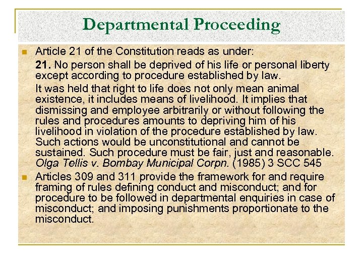 Departmental Proceeding n n Article 21 of the Constitution reads as under: 21. No