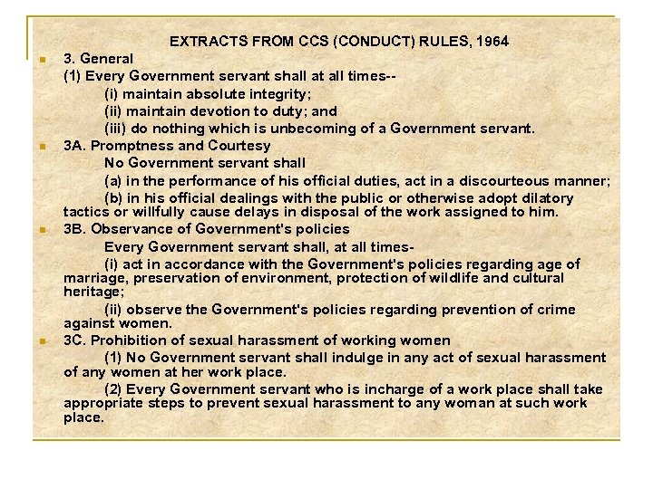 EXTRACTS FROM CCS (CONDUCT) RULES, 1964 n n 3. General (1) Every Government servant