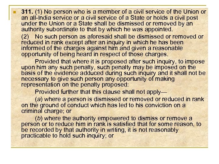 n 311. (1) No person who is a member of a civil service of