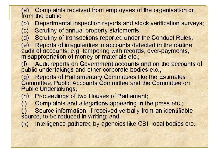 (a) Complaints received from employees of the organisation or from the public; (b) Departmental