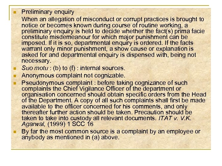 n n n Preliminary enquiry When an allegation of misconduct or corrupt practices is