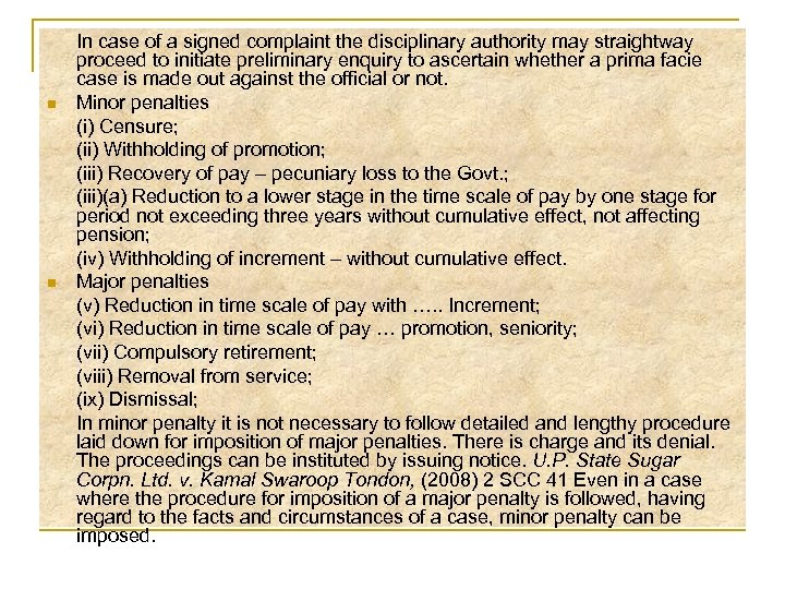 n n In case of a signed complaint the disciplinary authority may straightway proceed
