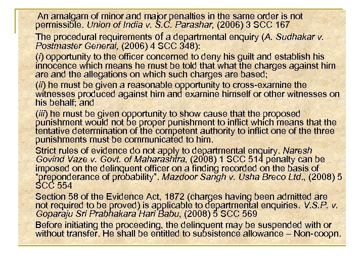 An amalgam of minor and major penalties in the same order is not permissible.