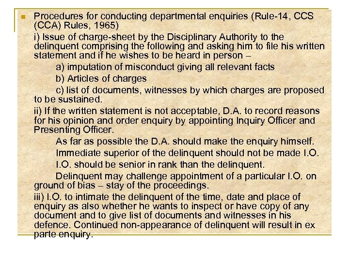 n Procedures for conducting departmental enquiries (Rule-14, CCS (CCA) Rules, 1965) i) Issue of