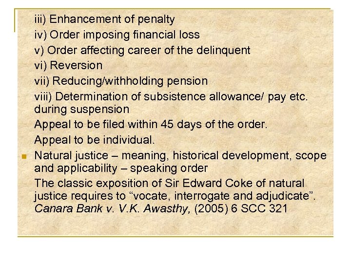 n iii) Enhancement of penalty iv) Order imposing financial loss v) Order affecting career