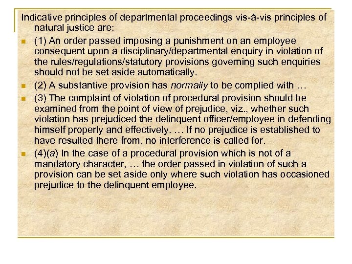 Indicative principles of departmental proceedings vis-à-vis principles of natural justice are: n (1) An