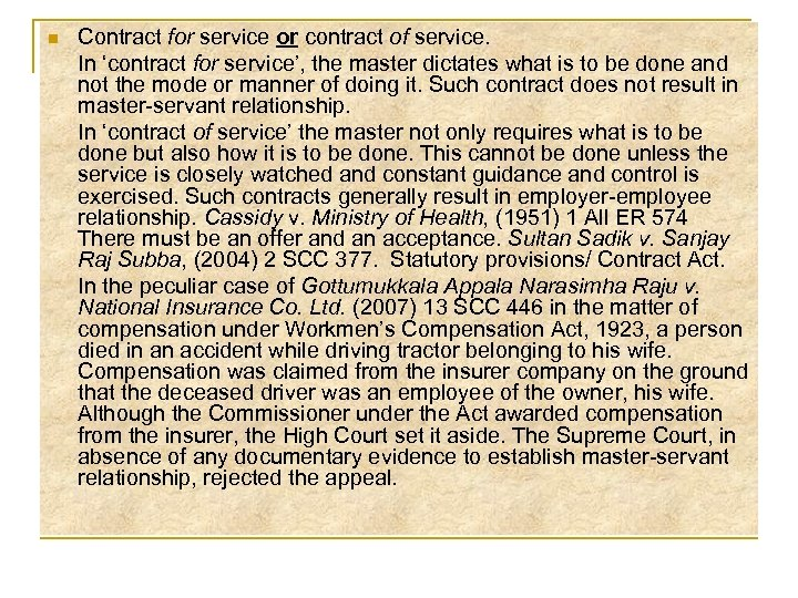 n Contract for service or contract of service. In 'contract for service', the master