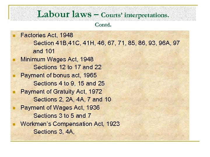 Labour laws – Courts' interpretations. Contd. n n n Factories Act, 1948 Section 41