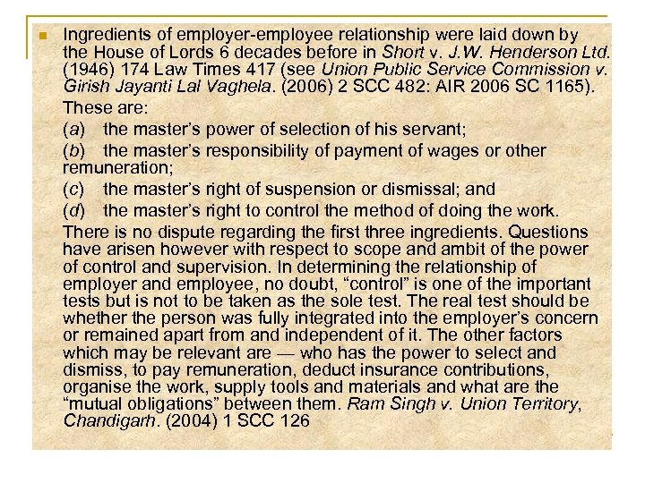 n Ingredients of employer-employee relationship were laid down by the House of Lords 6