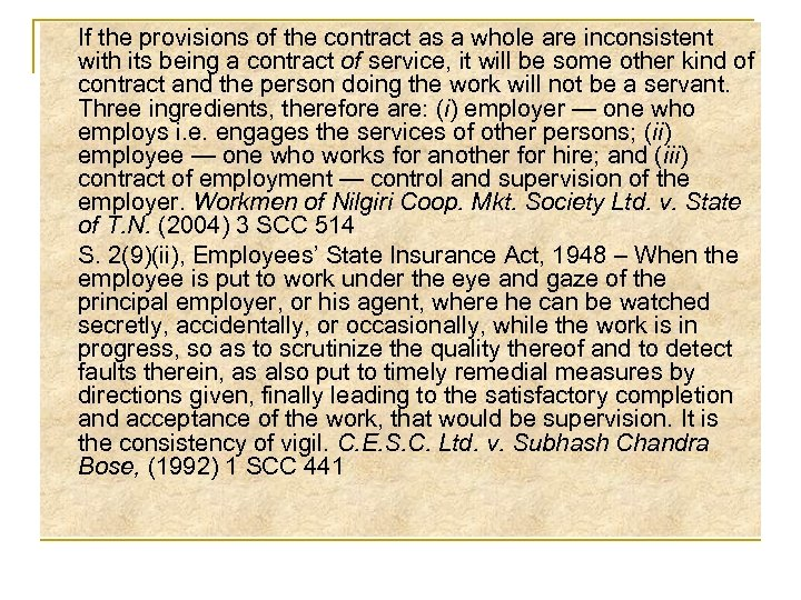 If the provisions of the contract as a whole are inconsistent with its being