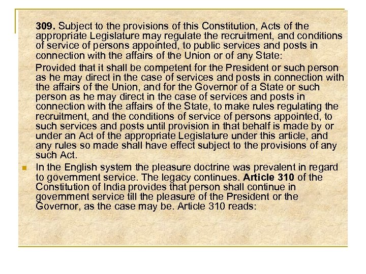 n 309. Subject to the provisions of this Constitution, Acts of the appropriate Legislature