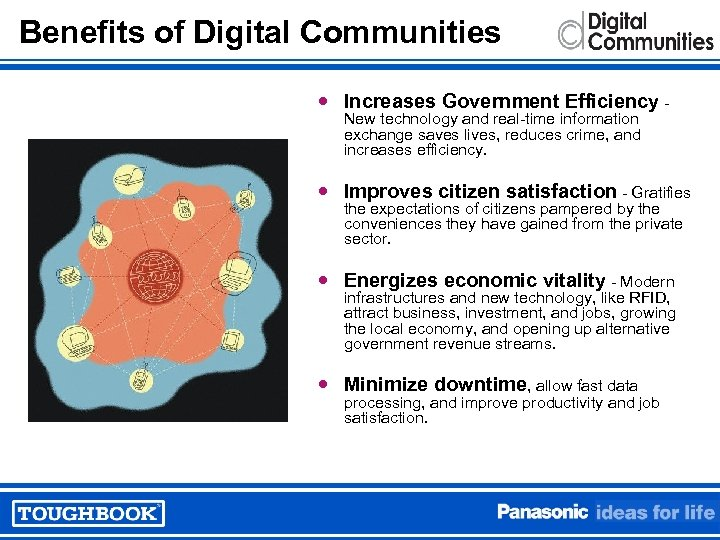 Benefits of Digital Communities Increases Government Efficiency New technology and real-time information exchange saves