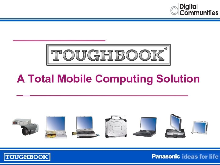 A Total Mobile Computing Solution