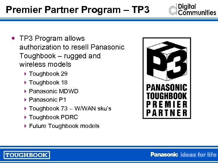 Premier Partner Program – TP 3 Program allows authorization to resell Panasonic Toughbook –