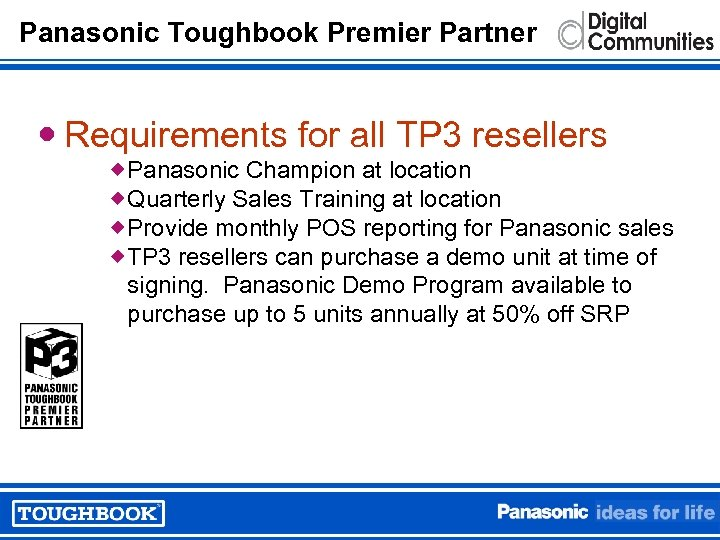 Panasonic Toughbook Premier Partner Requirements for all TP 3 resellers ®Panasonic Champion at location