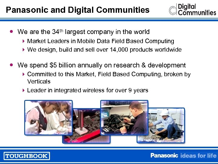 Panasonic and Digital Communities We are the 34 th largest company in the world