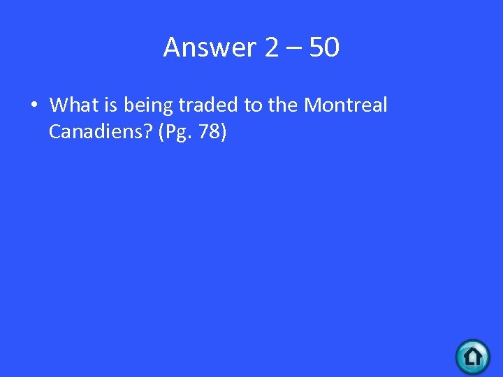 Answer 2 – 50 • What is being traded to the Montreal Canadiens? (Pg.