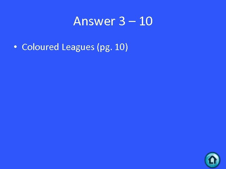 Answer 3 – 10 • Coloured Leagues (pg. 10)
