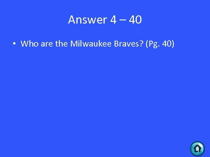 Answer 4 – 40 • Who are the Milwaukee Braves? (Pg. 40)