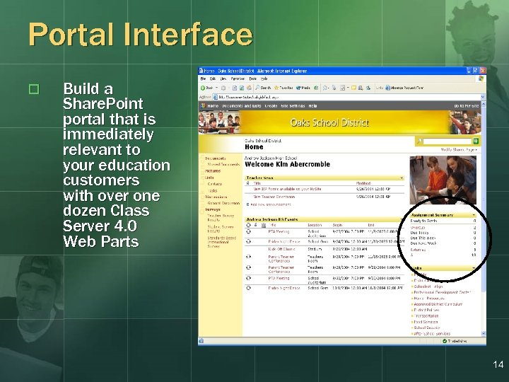 Portal Interface o Build a Share. Point portal that is immediately relevant to your