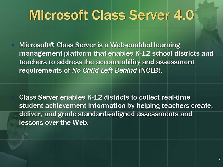 Microsoft Class Server 4. 0 • Microsoft® Class Server is a Web-enabled learning management